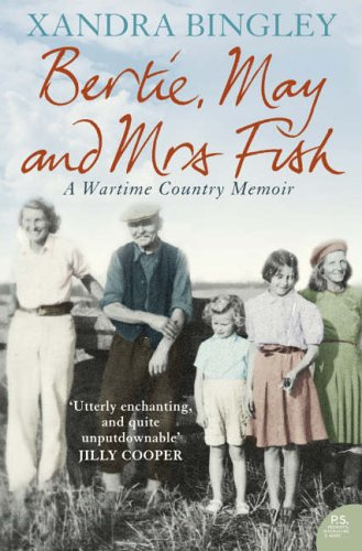 9780007149513: Bertie, May and Mrs Fish: Country Memories of Wartime