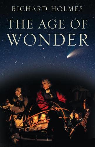 9780007149520: The Age of Wonder: How the Romantic Generation discovered the Beauty and Terror of Science