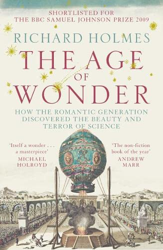 9780007149537: The Age of Wonder: How the Romantic Generation Discovered the Beauty and Terror of Science