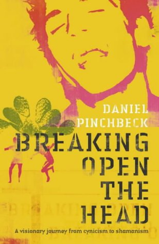9780007149605: Breaking Open the Head: A Visionary Journey from Cynicism to Shamanism