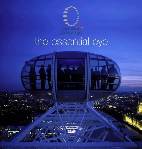 9780007149704: The Essential Eye: British Airways London Eye