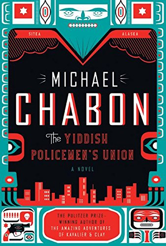 The Yiddish Policemen's Union: Chabon, Michael