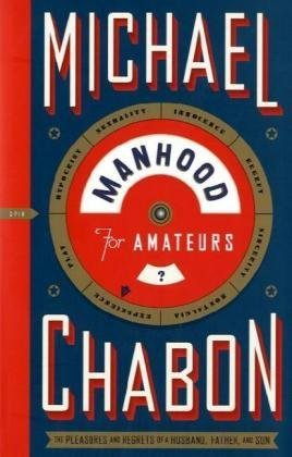 Manhood for Amateurs: Michael Chabon