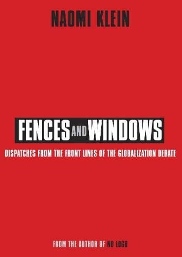 9780007150472: Fences and Windows: Dispatches from the Frontlines of the Globalization Debate