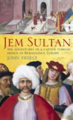 9780007150663: Jem Sultan: The Adventures of a Captive Turkish Prince in Renaissance Europe