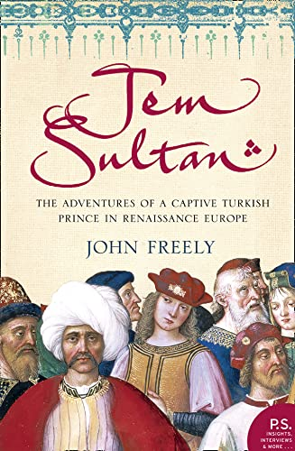 9780007150670: Jem Sultan: The Adventures of a Captive Turkish Prince in Renaissance Europe