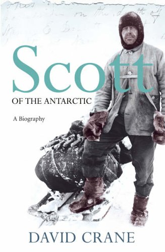 9780007150687: Scott of the Antarctic: A Life of Courage and Tragedy in the Extreme South