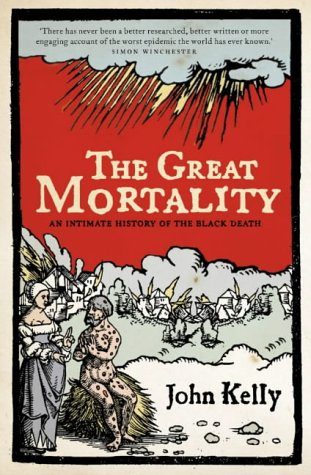 9780007150694: The Great Mortality: An Intimate History of the Black Death