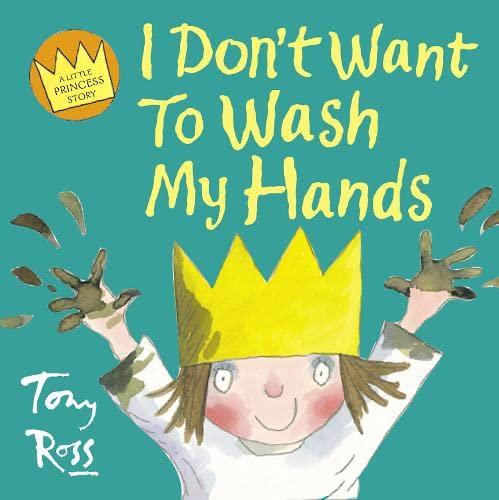 9780007150724: I Don't Want to Wash My Hands (Little Princess)