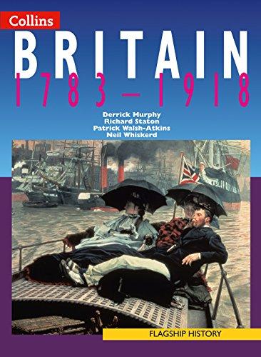 9780007150786: Britain 1783-1918 (Flagship History)