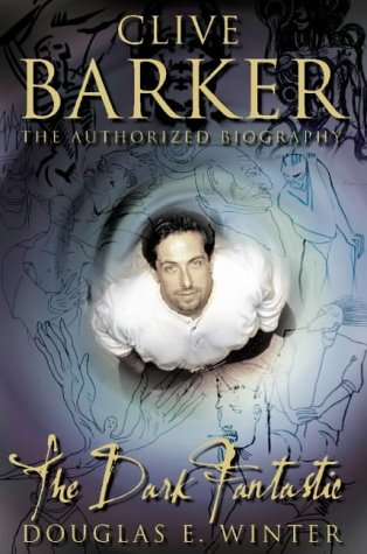 9780007150922: Clive Barker: The Dark Fantastic