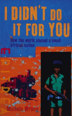 9780007150960: I Didn't Do It For You: How the World Betrayed a Small African Nation