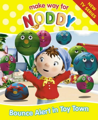 9780007151035: Make Way for Noddy (2) - Bounce Alert in Toy Town