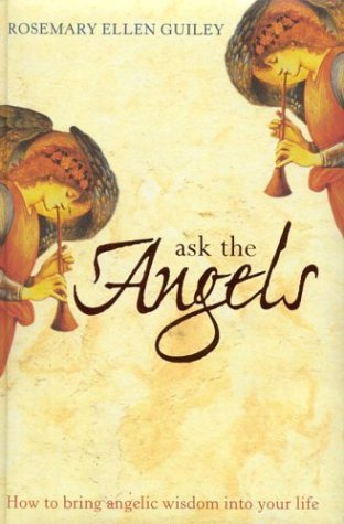 9780007151301: Ask the Angels: How to Bring Angelic Wisdom into Your Life