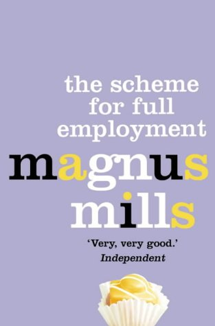 9780007151325: The Scheme for Full Employment