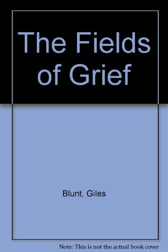 9780007151387: The Fields of Grief