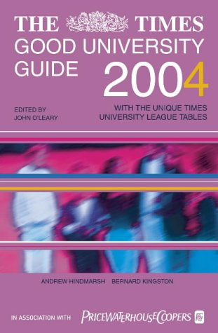 9780007151851: The Times Good University Guide 2004: With the Unique Times University League Tables