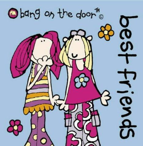 9780007152056: Best Friends (Bang on the Door Mini Hardback)