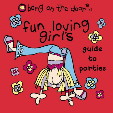 9780007152223: Fun-loving Girl's Guide to Parties