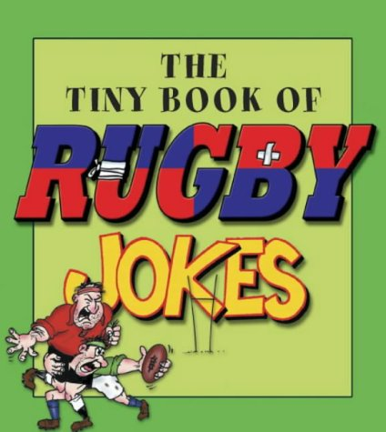 9780007152612: The Tiny Book of Rugby Jokes