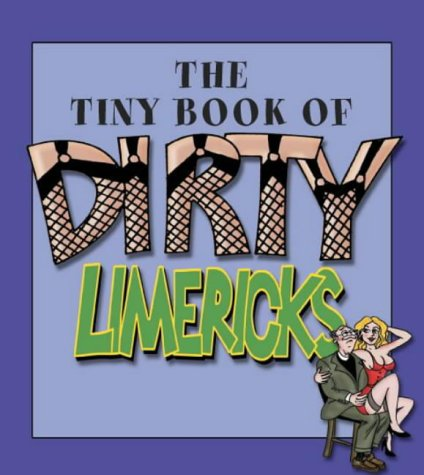 9780007152629: The Tiny Book of Dirty Limericks
