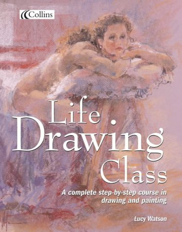 9780007152766: Collins Life Drawing Class