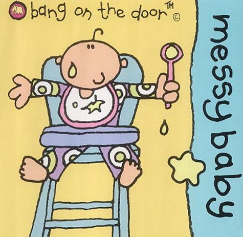9780007152964: Messy Baby: Baby Board Book
