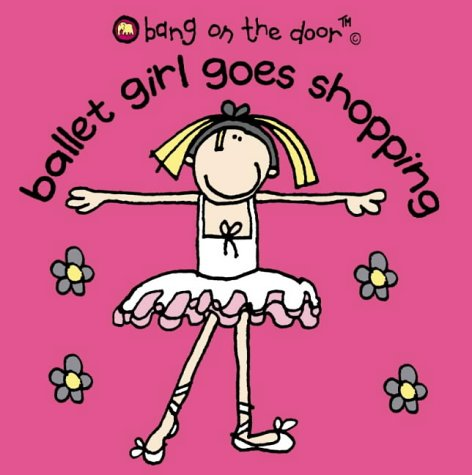 9780007152971: Ballet Girl Goes Shopping: Bk. 1 (Bang on the Door)