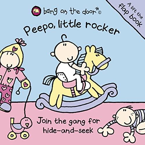 9780007153046: Peepo, Little Rocker!: Baby Flap Book (Bang on the Door)