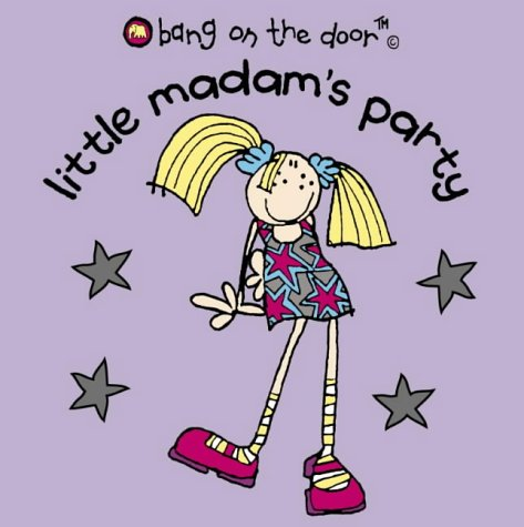 9780007153077: Little Madam's Party: Bk. 2 (Bang on the Door)