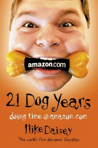 9780007153398: 21 Dog Years: Doing Time at Amazon.Com