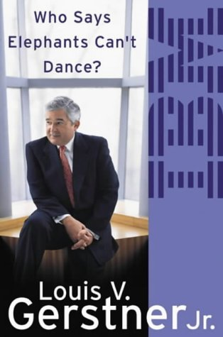 9780007153626: Who Says Elephants Can't Dance?: How I Turned Around IBM