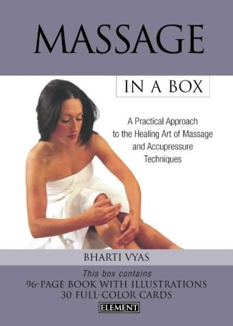 9780007153664: Massage In a Box: A Practical Approach to the Healing Art of Massage and Acupressure Techniques: A Practical Approach to the Healing Art of Massage and Accupressure Techniques
