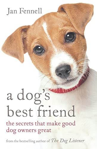 9780007153725: A Dog's Best Friend: The Secrets That Make Good Dog Owners Great