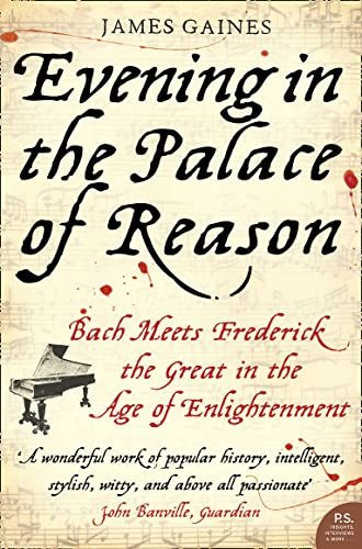 9780007153930: Evening in the Palace of Reason: Bach Meets Frederick the Great in the Age of Enlightenment