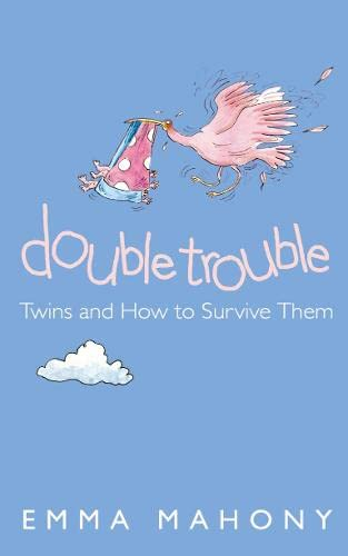 Double Trouble: Twins and How to Survive Them: Emma Mahony