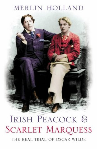 9780007154197: Irish Peacock and Scarlet Marquess: The Real Trial of Oscar Wilde
