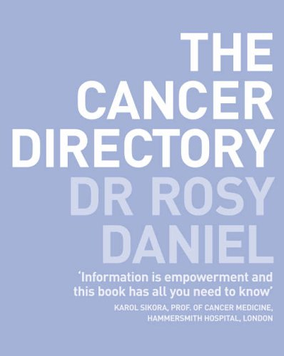 9780007154272: The Cancer Directory: A Mine of Information on the Latest Orthodox and Complementary Treatments