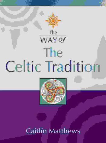 9780007154333: The Way of - The Celtic Tradition