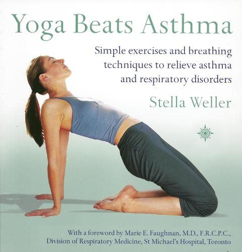 9780007154494: Yoga Beats Asthma: Simple exercises and breathing techniques to relieve asthma and respiratory disorders