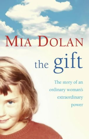 9780007154500: The Gift: The Story of an Ordinary Woman's Extraordinary Power