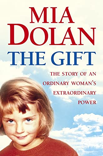 9780007154517: The Gift: The Story of an Ordinary Woman's Extraordinary Power