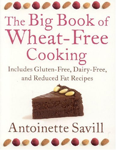 9780007154524: The Big Book of Wheat-Free Cooking: Includes Gluten-Free, Dairy-Free, and Reduced Fat Recipes