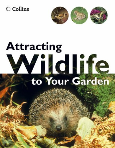 9780007154562: Attracting Wildlife To Your Garden