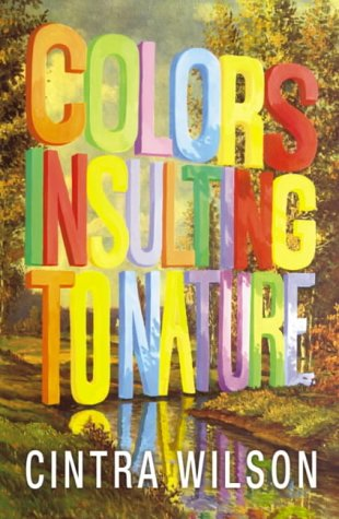 9780007154586: Colors Insulting to Nature