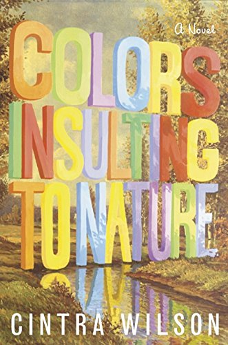 9780007154609: Colors Insulting to Nature: A Novel