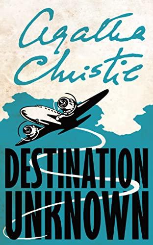 9780007154906: Destination Unknown (Signature Editions)