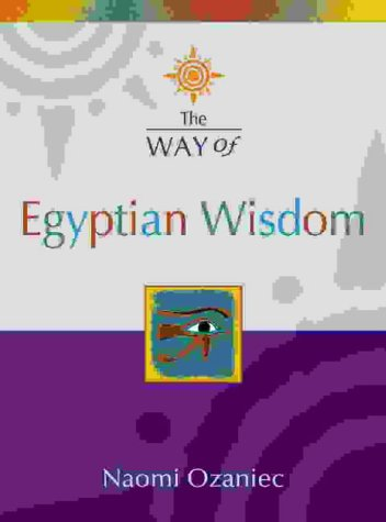 9780007155446: The Way of Egyptian Wisdom