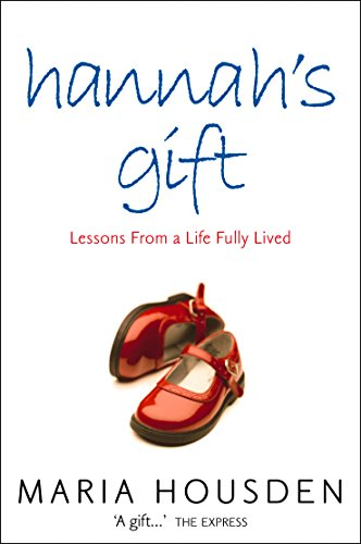 9780007155675: Hannah's Gift: Lessons from a Life Fully Lived
