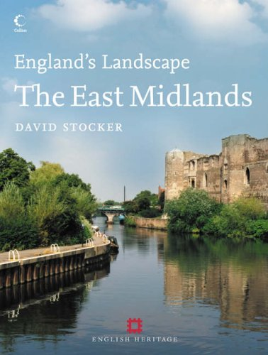 9780007155743: The East Midlands: English Heritage (England's Landscape)